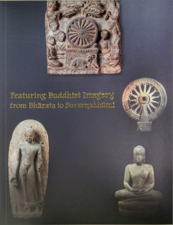 หนังสือ Featuring Buddhist Imagery from Bharata to Suvarnabhumi