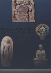 หนังสือ Featuring Buddhist Imagery from Bharata to Suvarnabhomi