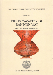 THE EXCAVATION OF BAN NON WAT (Vol. 5) PART THREE